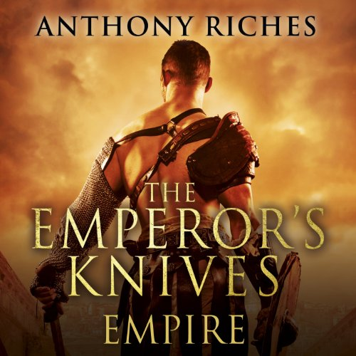 The Emperor's Knives: Empire VII Audiobook By Anthony Riches cover art