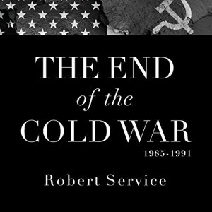 The End of the Cold War 1985-1991 Audiobook By Robert Service cover art