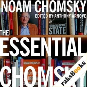 The Essential Chomsky Audiobook By Noam Chomsky, Anthony Arnove (editor) cover art