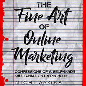 The Fine Art of Online Marketing Audiobook By Nichi Ayoka cover art