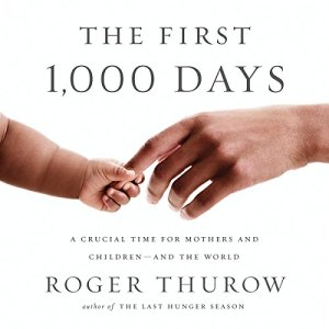 The First 1,000 Days Audiobook By Roger Thurow cover art