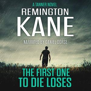 The First One to Die Loses Audiobook By Remington Kane cover art