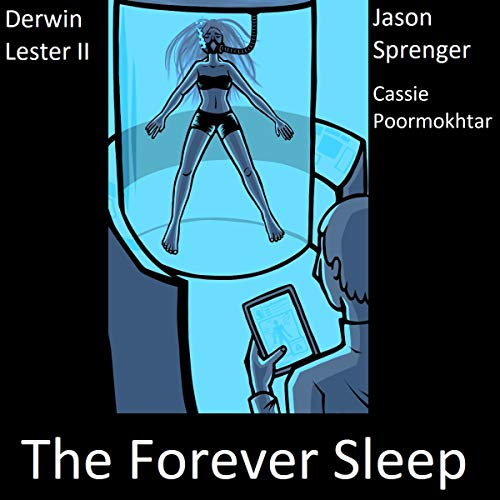 The Forever Sleep Audiobook By Derwin Lester II, Cassie Poormokhtar cover art