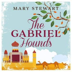 The Gabriel Hounds Audiobook By Mary Stewart cover art