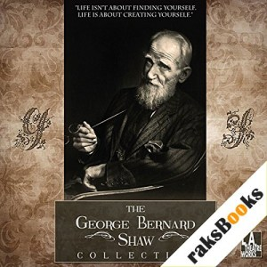 The George Bernard Shaw Collection Audiobook By George Bernard Shaw cover art