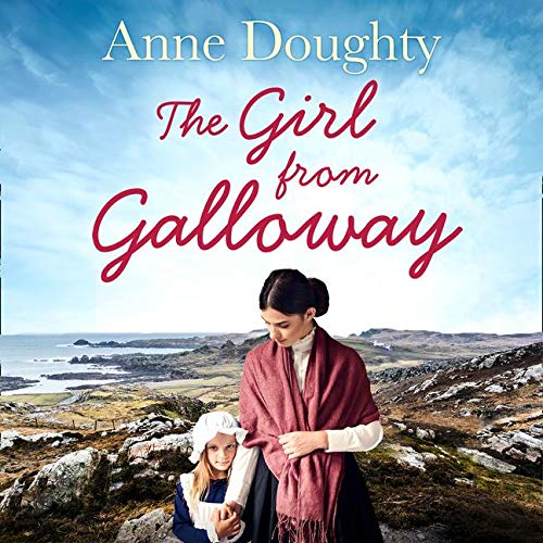 The Girl from Galloway Audiobook By Anne Doughty cover art