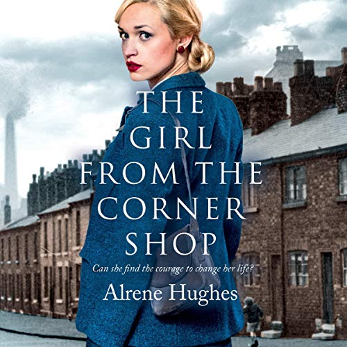 The Girl from the Corner Shop Audiobook By Alrene Hughes cover art