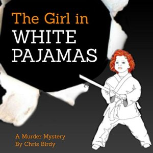 The Girl in White Pajamas Audiobook By Chris Birdy cover art
