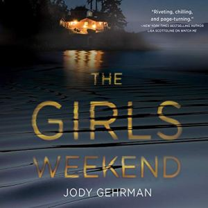 The Girls Weekend Audiobook By Jody Gehrman cover art