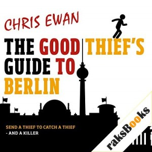 The Good Thief's Guide to Berlin Audiobook By Chris Ewan cover art