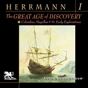 The Great Age of Discovery, Volume 1 Audiobook By Paul Herrmann cover art