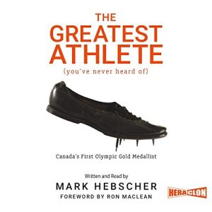 The Greatest Athlete - You've Never Heard Of Audiobook By Mark Hebscher cover art