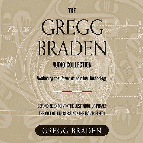 The Gregg Braden Audio Collection Audiobook By Gregg Braden cover art