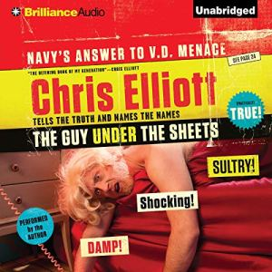 The Guy Under the Sheets Audiobook By Chris Elliott cover art