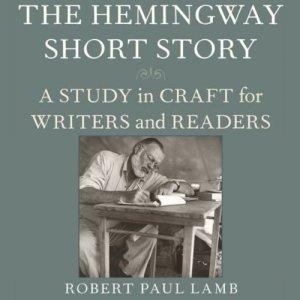 The Hemingway Short Story Audiobook By Robert Paul Lamb cover art