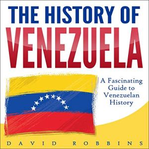 The History of Venezuela Audiobook By David Robbins cover art