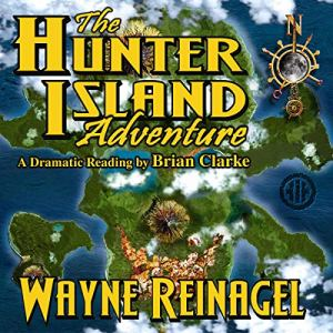 The Hunter Island Adventure Audiobook By Wayne Reinagel cover art