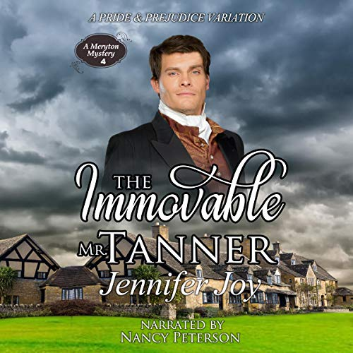 The Immovable Mr. Tanner: A Pride & Prejudice Variation Audiobook By Jennifer Joy cover art
