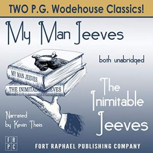 The Inimitable Jeeves and My Man Jeeves - Unabridged Audiobook By P. G. Wodehouse cover art