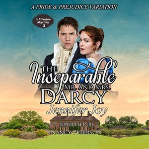 The Inseparable Mr. and Mrs. Darcy: A Pride & Prejudice Variation Audiobook By Jennifer Joy cover art
