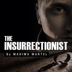 The Insurrectionist Audiobook By Mahima Martel cover art