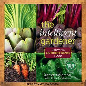 The Intelligent Gardener Audiobook By Steve Solomon, Erica Reinheimer - With cover art