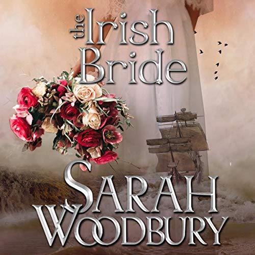 The Irish Bride Audiobook By Sarah Woodbury cover art