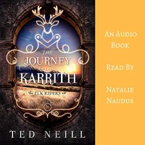 The Journey to Karrith Audiobook By Ted Neill cover art