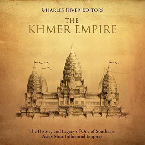 The Khmer Empire Audiobook By Charles River Editors cover art