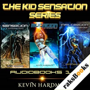 The Kid Sensation Series: Books 1-3 Audiobook By Kevin Hardman cover art