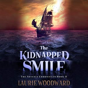The Kidnapped Smile (Fantasy Adventure, Art And Magic) Audiobook By Laurie Woodward cover art