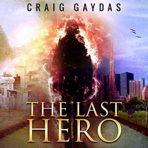 The Last Hero Audiobook By Craig Gaydas cover art
