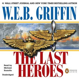 The Last Heroes Audiobook By W. E. B. Griffin cover art