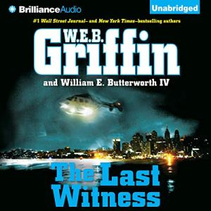 The Last Witness Audiobook By W. E. B. Griffin cover art