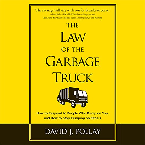 The Law of the Garbage Truck Audiobook By David J Pollay cover art