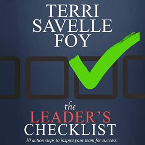The Leader's Checklist: 10 Action Steps to Inspire Your Team for Success Audiobook By Terri Savelle Foy cover art