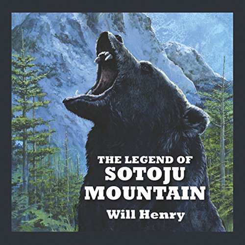 The Legend of Sotoju Mountain Audiobook By Will Henry cover art