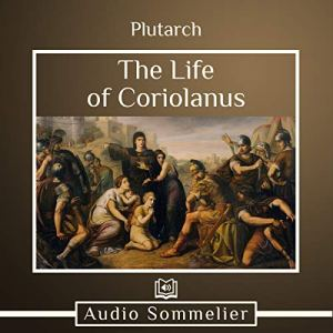 The Life of Coriolanus Audiobook By Bernadotte Perrin - translator, Plutarch cover art