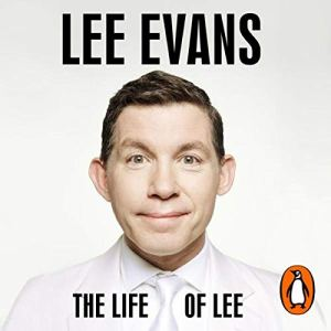 The Life of Lee Audiobook By Lee Evans cover art