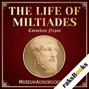 The Life of Miltiades Audiobook By Cornelius Nepos, John Selby Watson - translator cover art