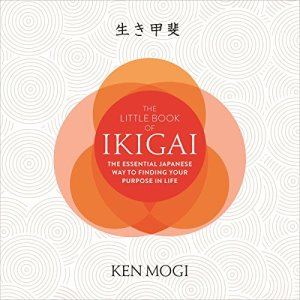 The Little Book of Ikigai Audiobook By Ken Mogi cover art
