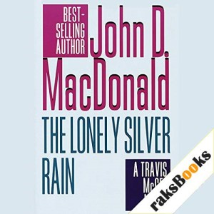 The Lonely Silver Rain Audiobook By John D. MacDonald cover art