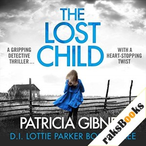 The Lost Child Audiobook By Patricia Gibney cover art