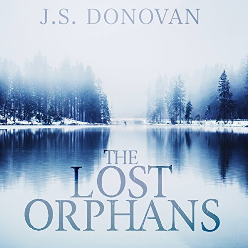The Lost Orphans Audiobook By J. S. Donovan cover art