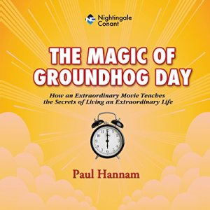 The Magic of Groundhog Day Audiobook By Paul Hannam cover art