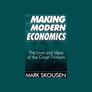 The Making of Modern Economics Audiobook By Mark Skousen cover art