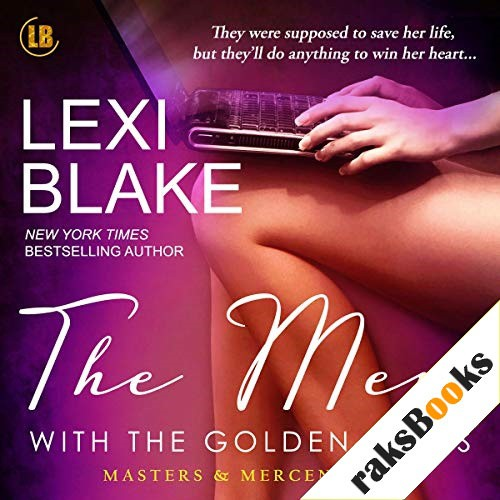 The Men with the Golden Cuffs Audiobook By Lexi Blake cover art