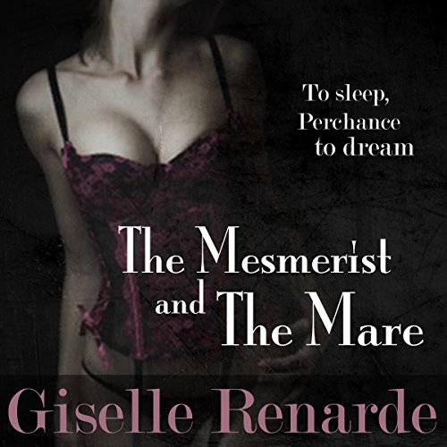 The Mesmerist and the Mare Audiobook By Giselle Renarde cover art