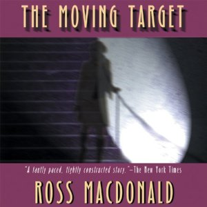 The Moving Target Audiobook By Ross Macdonald cover art
