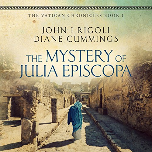 The Mystery of Julia Episcopa Audiobook By John I. Rigoli, Diane Cummings cover art